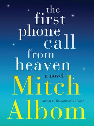 [PDF] [EPUB] The First Phone Call from Heaven Download by Mitch Albom