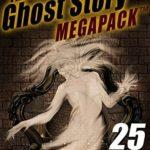 [PDF] [EPUB] The Fourth Ghost Story MEGAPACK ®: 25 Classic Haunts! Download