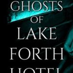 [PDF] [EPUB] The Ghosts of Lakeforth Hotel Download