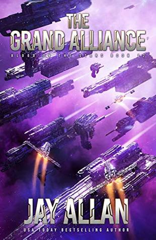 [PDF] [EPUB] The Grand Alliance (Blood on the Stars, #11) Download by Jay Allan