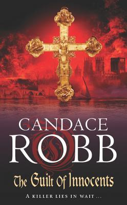 [PDF] [EPUB] The Guilt of Innocents (Owen Archer, #9) Download by Candace Robb