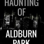 [PDF] [EPUB] The Haunting of Aldburn Park Download