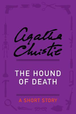 [PDF] [EPUB] The Hound of Death: A Short Story Download by Agatha Christie