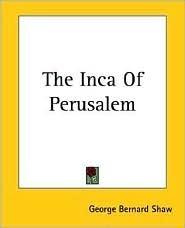 [PDF] [EPUB] The Inca of Perusalem Download by George Bernard Shaw