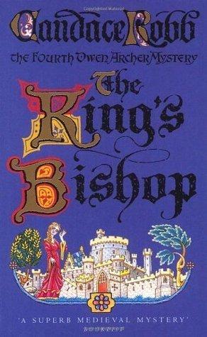 [PDF] [EPUB] The King's Bishop (Owen Archer, #4) Download by Candace Robb