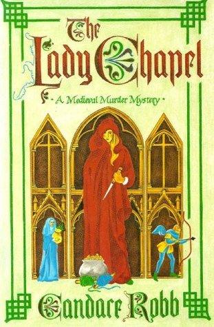 [PDF] [EPUB] The Lady Chapel (Owen Archer, #2) Download by Candace Robb