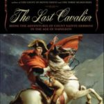 [PDF] [EPUB] The Last Cavalier: Being the Adventures of Count Sainte-Hermine in the Age of Napoleon Download