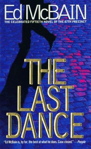 [PDF] [EPUB] The Last Dance (87th Precinct, #50) Download by Ed McBain