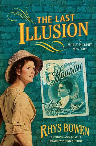 [PDF] [EPUB] The Last Illusion (Molly Murphy Mysteries, #9) Download by Rhys Bowen