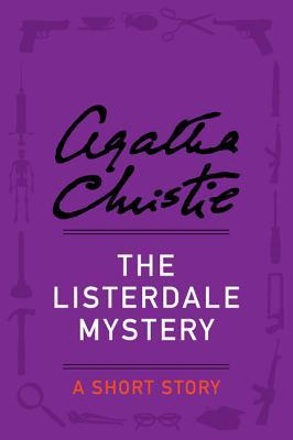 [PDF] [EPUB] The Listerdale Mystery: A Short Story Download by Agatha Christie