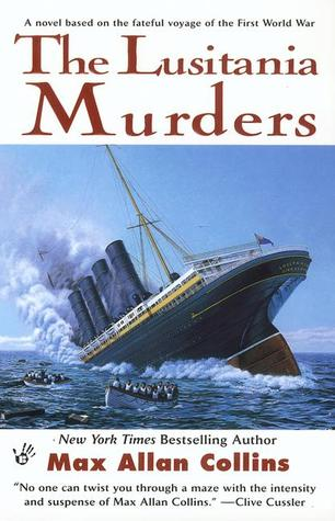 [PDF] [EPUB] The Lusitania Murders (Disaster Series, #4) Download by Max Allan Collins