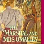 [PDF] [EPUB] The Marshal And Mrs. O'Malley (Harlequin Historical Series, #564) Download
