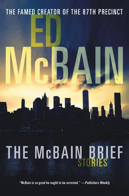 [PDF] [EPUB] The McBain Brief: Stories From the Famed Creator of the 87th Precinct Download by Ed McBain