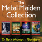 [PDF] [EPUB] The Metal Maiden Collection: To Be a Woman, Shepherd, Fly Trap, and Awares Download