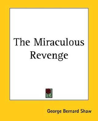 [PDF] [EPUB] The Miraculous Revenge Download by George Bernard Shaw