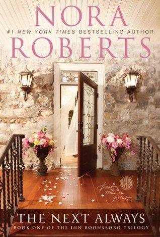 [PDF] [EPUB] The Next Always (Inn BoonsBoro Trilogy, #1) Download by Nora Roberts