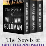 [PDF] [EPUB] The Novels of William Goldman: Boys and Girls Together, Marathon Man, and The Temple of Gold Download