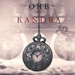 [PDF] [EPUB] The Orb of Kandra (Oliver Blue and the School for Seers, #2) Download