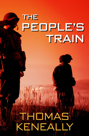 [PDF] [EPUB] The People's Train Download by Thomas Keneally