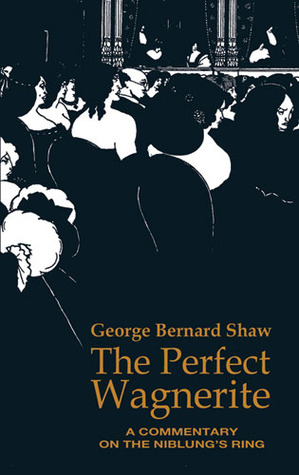 [PDF] [EPUB] The Perfect Wagnerite: A Commentary on The Niblung's Ring Download by George Bernard Shaw