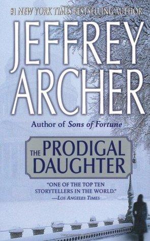 [PDF] [EPUB] The Prodigal Daughter (Kane and Abel, #2) Download by Jeffrey Archer