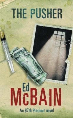 [PDF] [EPUB] The Pusher (87th Precinct, #3) Download by Ed McBain
