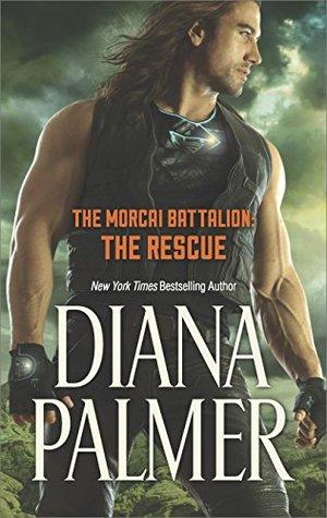 [PDF] [EPUB] The Rescue (The Morcai Battalion #4) Download by Diana Palmer
