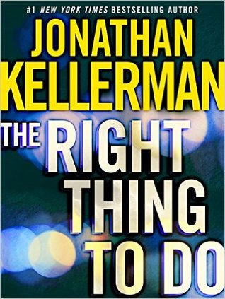 [PDF] [EPUB] The Right Thing to Do (Short Story) Download by Jonathan Kellerman