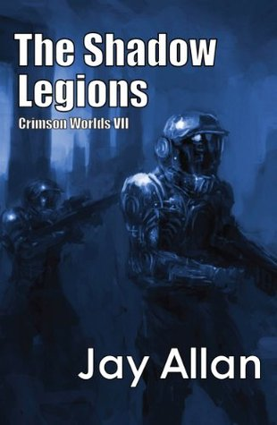 [PDF] [EPUB] The Shadow Legions (Crimson Worlds, #7) Download by Jay Allan