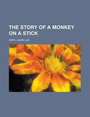 [PDF] [EPUB] The Story of a Monkey on a Stick Download by Laura Lee Hope