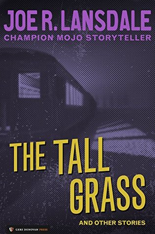 [PDF] [EPUB] The Tall Grass and Other Stories Download by Joe R. Lansdale
