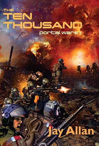 [PDF] [EPUB] The Ten Thousand (Portal Wars #2) Download by Jay Allan