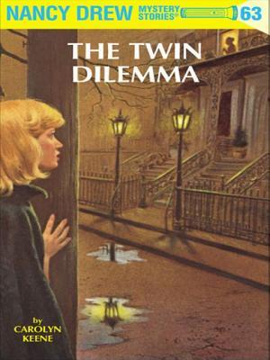 [PDF] [EPUB] The Twin Dilemma (Nancy Drew, #63) Download by Carolyn Keene