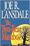 [PDF] [EPUB] The Two-Bear Mambo (Hap Collins and Leonard Pine, #3) Download by Joe R. Lansdale