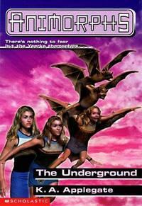 [PDF] [EPUB] The Underground (Animorphs, #17) Download by K.A. Applegate
