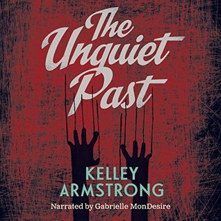 [PDF] [EPUB] The Unquiet Past Unabridged Audiobook Download by Kelley Armstrong