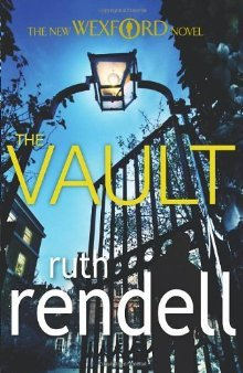 [PDF] [EPUB] The Vault (Inspector Wexford, #23) Download by Ruth Rendell