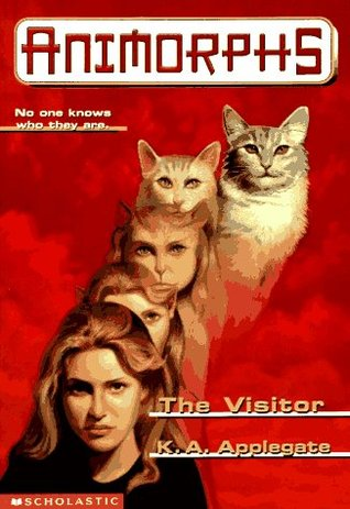 [PDF] [EPUB] The Visitor (Animorphs, #2) Download by K.A. Applegate