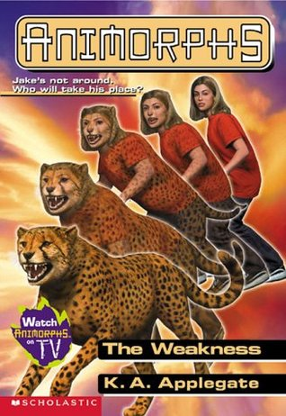 [PDF] [EPUB] The Weakness (Animorphs, #37) Download by K.A. Applegate