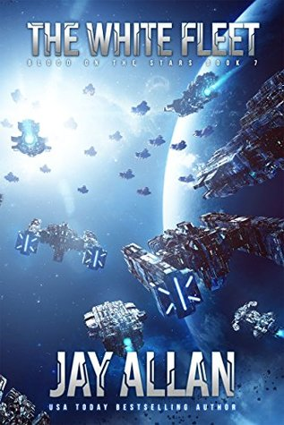[PDF] [EPUB] The White Fleet (Blood on the Stars #7) Download by Jay Allan