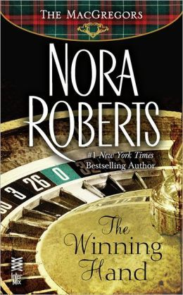 [PDF] [EPUB] The Winning Hand (The MacGregors, #8) Download by Nora Roberts
