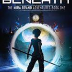 [PDF] [EPUB] The World Beneath (Mira Brand Adventures, #1) Download