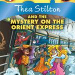 [PDF] [EPUB] Thea Stilton and the Mystery on the Orient Express (Thea Stilton #13) Download