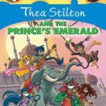 [PDF] [EPUB] Thea Stilton and the Prince's Emerald (Thea Stilton #12) Download