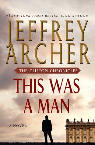 [PDF] [EPUB] This Was a Man (The Clifton Chronicles, #7) Download by Jeffrey Archer