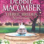 [PDF] [EPUB] Three Brides, No Groom Download