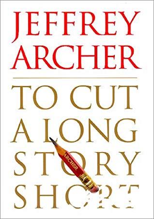[PDF] [EPUB] To Cut a Long Story Short Download by Jeffrey Archer