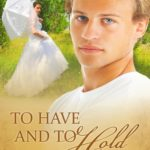 [PDF] [EPUB] To Have and to Hold (Nebraska Historicals, #7) Download