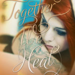 [PDF] [EPUB] Together We Heal (Fall and Rise, #4) Download