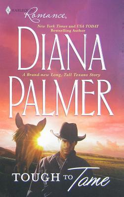 [PDF] [EPUB] Tough to Tame (Long, Tall Texans, #38) Download by Diana Palmer
